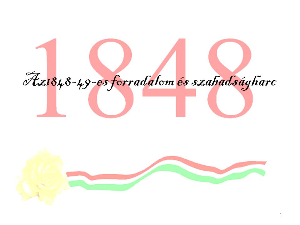 Az1848-49-es forradalom és szabadságharc