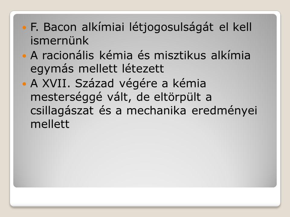 F. Bacon alkímiai létjogosulságát el kell ismernünk