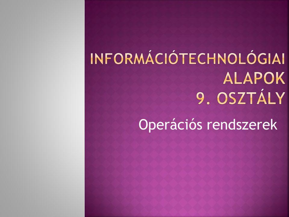 Információtechnológiai alapok 9. osztály