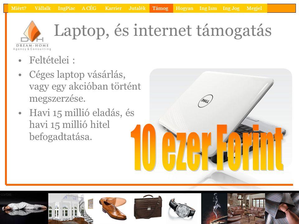Laptop, és internet támogatás