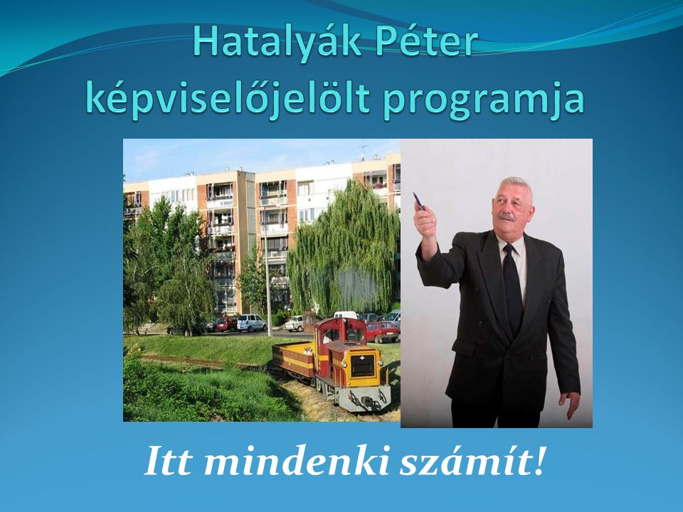 Hatalyák Péter képviselőjelölt programja