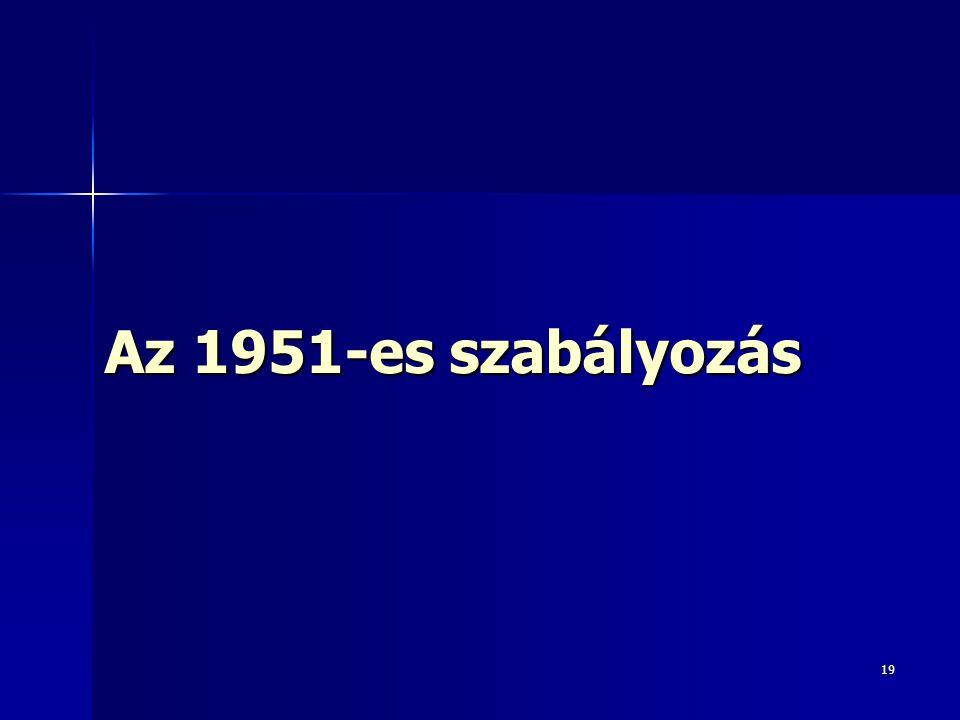 Az 1951-es szabályozás 19