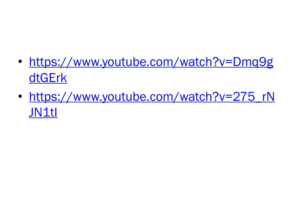 https://www.youtube.com/watch v=Dmq9gdtGErk https://www.youtube.com/watch v=275_rNJN1tI