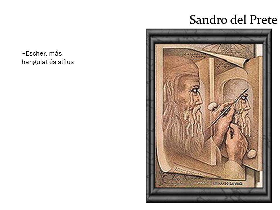 Sandro del Prete ~Escher, más hangulat és stílus