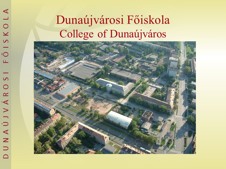 Dunaújvárosi Főiskola College of Dunaújváros