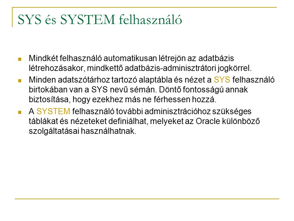 SYS és SYSTEM felhasználó