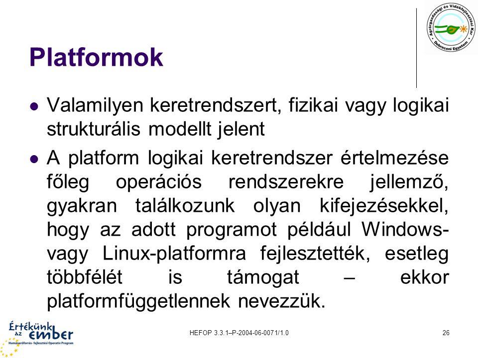 Platformok Valamilyen keretrendszert, fizikai vagy logikai strukturális modellt jelent.