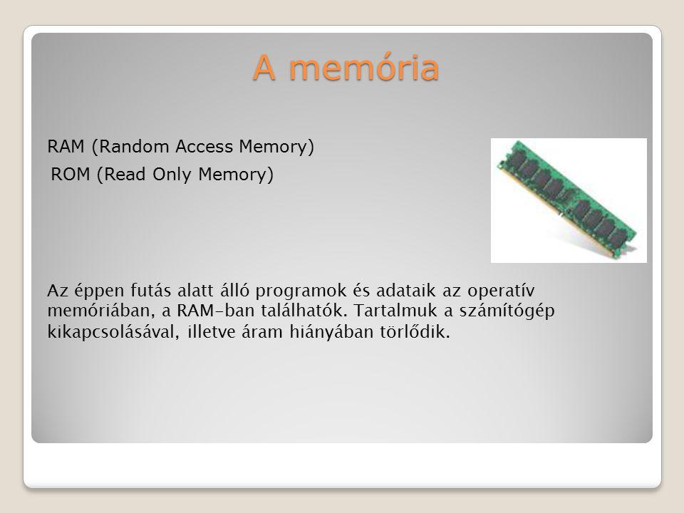 A memória RAM (Random Access Memory) ROM (Read Only Memory)