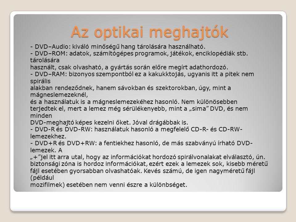 Az optikai meghajtók - DVD–Audio: kiváló minőségű hang tárolására használható.