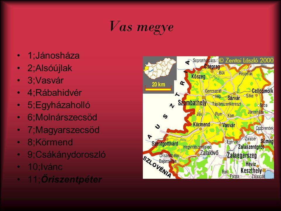 Vas megye 1;Jánosháza 2;Alsóújlak 3;Vasvár 4;Rábahidvér 5;Egyházaholló
