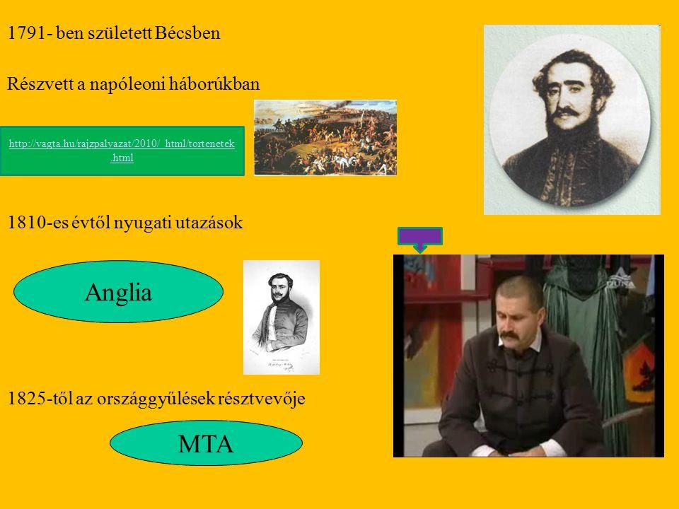 Anglia MTA 1791- ben született Bécsben Részvett a napóleoni háborúkban