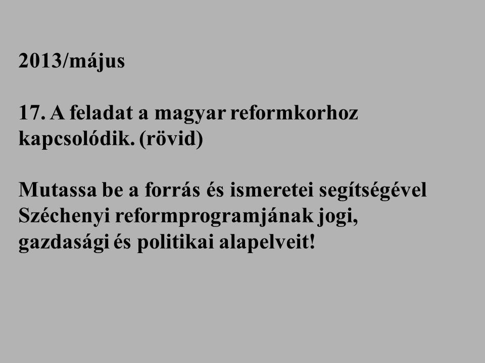 17. A feladat a magyar reformkorhoz kapcsolódik. (rövid)