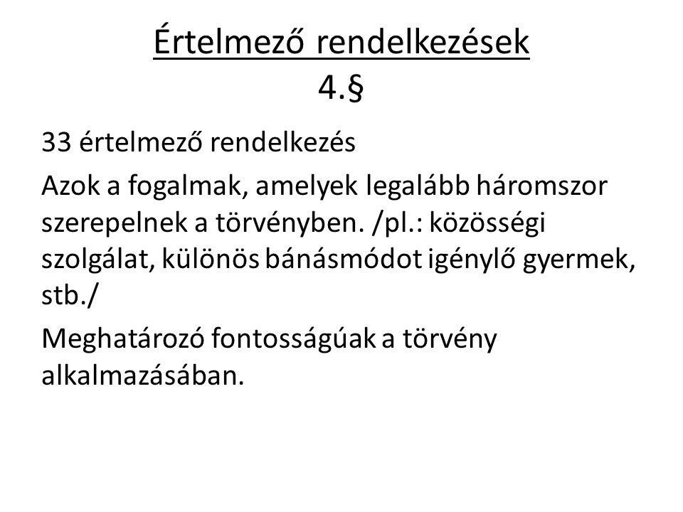 Értelmező rendelkezések 4.§