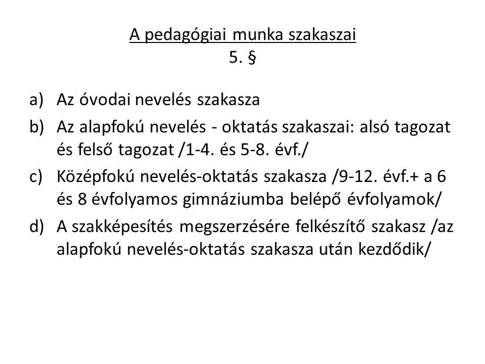 A pedagógiai munka szakaszai 5. §