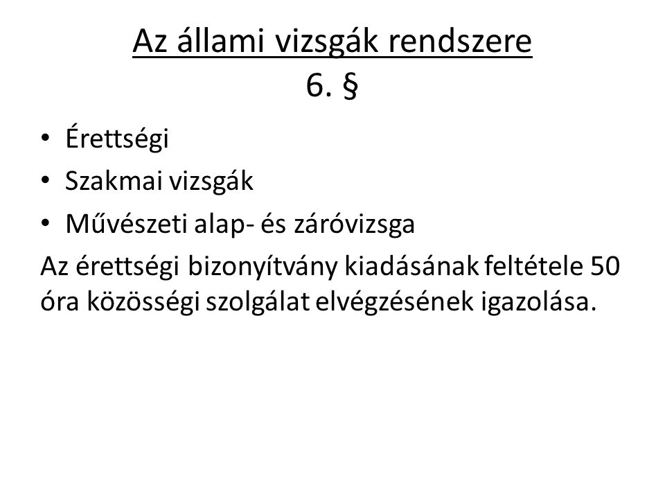 Az állami vizsgák rendszere 6. §