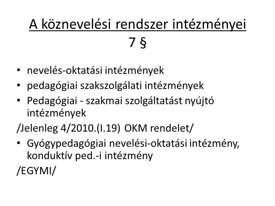 A köznevelési rendszer intézményei 7 §