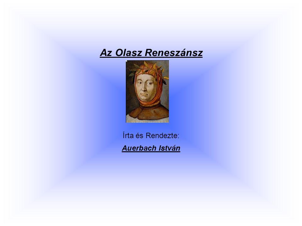 Az Olasz Reneszánsz Írta és Rendezte: Auerbach István