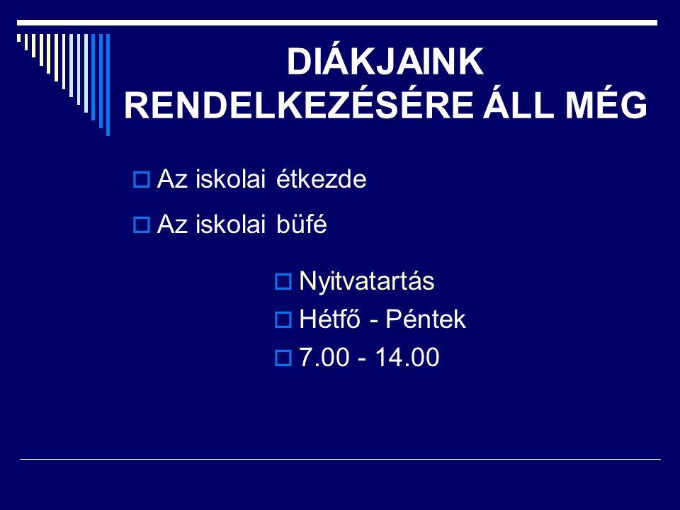 DIÁKJAINK RENDELKEZÉSÉRE ÁLL MÉG