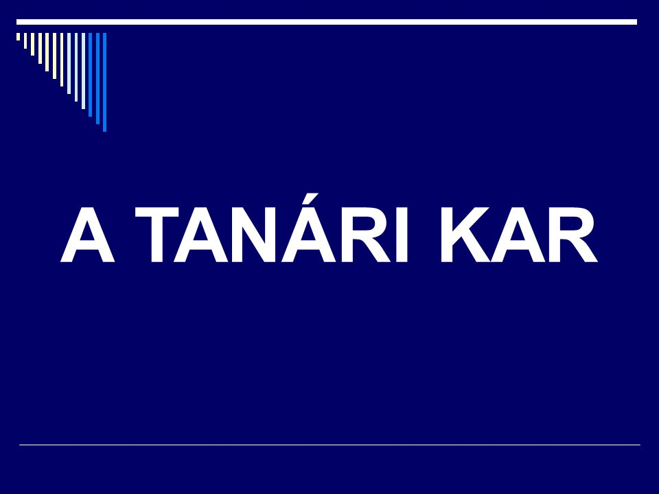 A TANÁRI KAR