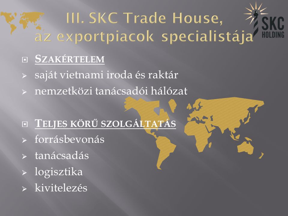 III. SKC Trade House, az exportpiacok specialistája