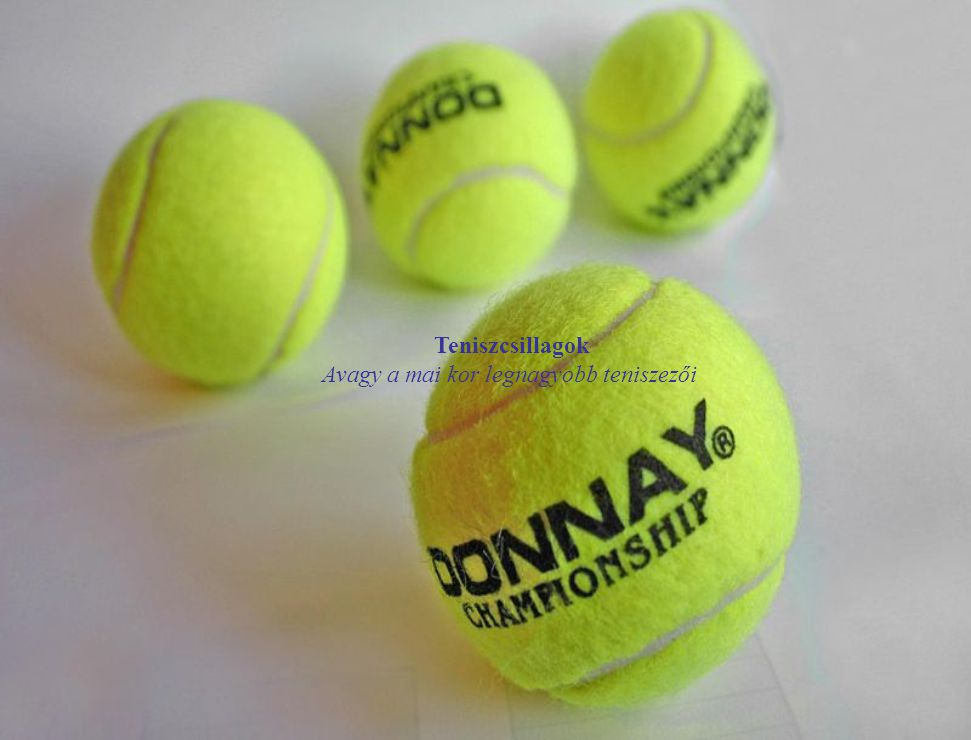 Avagy a mai kor legnagyobb teniszezői