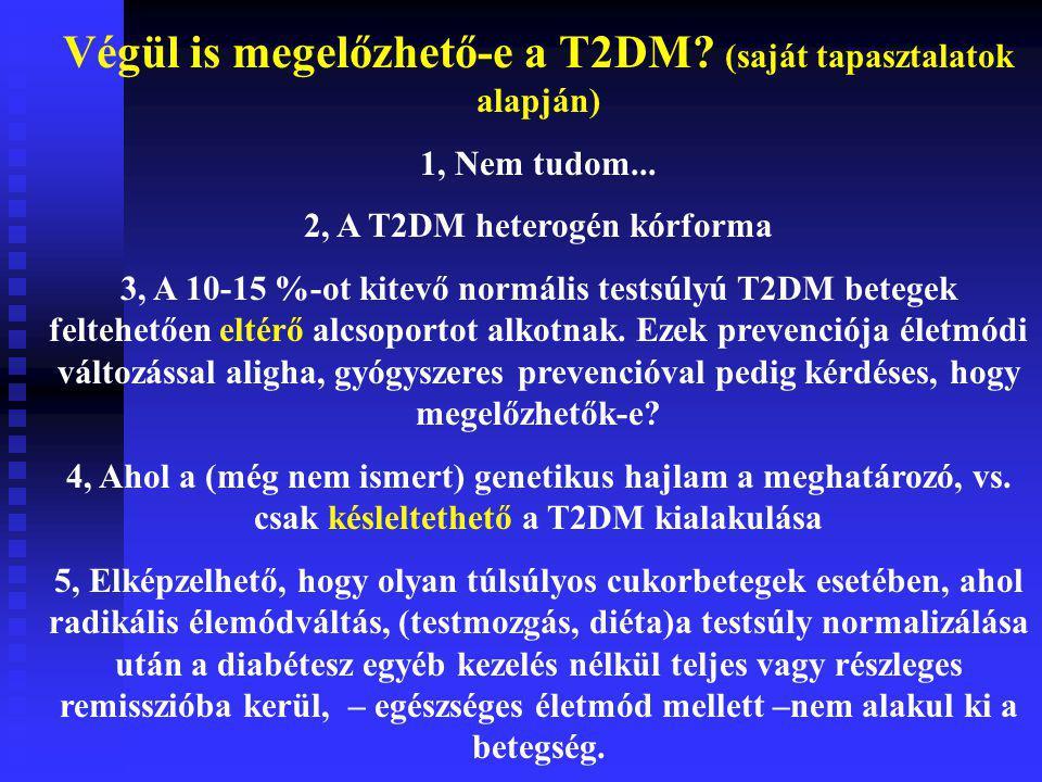 Végül is megelőzhető-e a T2DM (saját tapasztalatok alapján)
