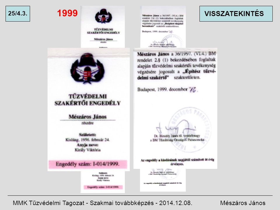 1999 25/4.3. VISSZATEKINTÉS. MMK Tűzvédelmi Tagozat - Szakmai továbbképzés - 2014.12.08.
