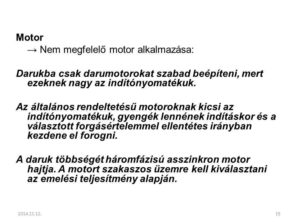 → Nem megfelelő motor alkalmazása: