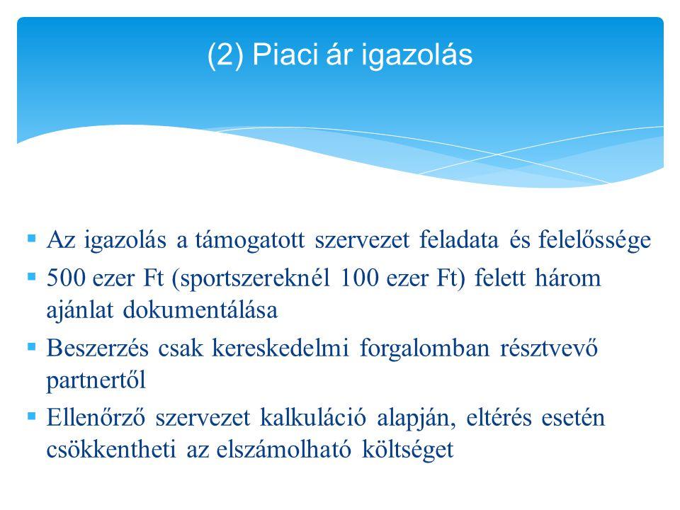 (2) Piaci ár igazolás Az igazolás a támogatott szervezet feladata és felelőssége.