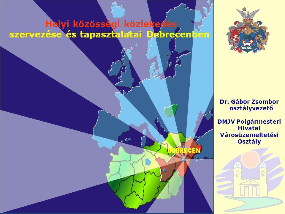 Helyi közösségi közlekedés szervezése és tapasztalatai Debrecenben