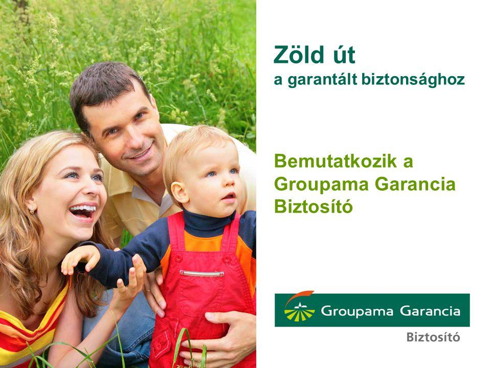 Zöld út Bemutatkozik a Groupama Garancia Biztosító