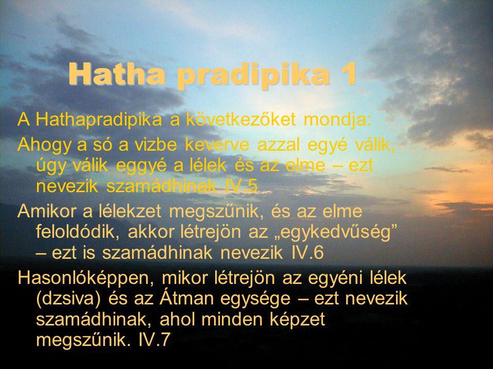 Hatha pradipika 1 A Hathapradipika a következőket mondja: