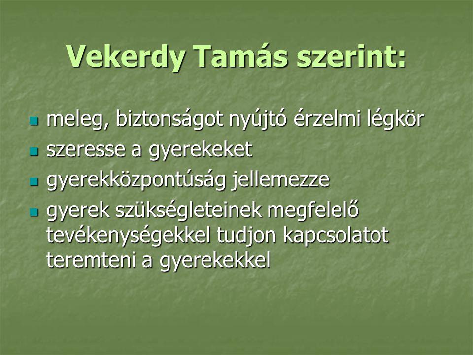 Vekerdy Tamás szerint: