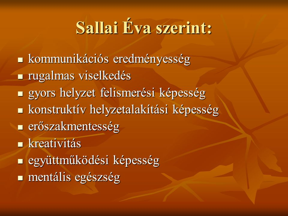 Sallai Éva szerint: kommunikációs eredményesség rugalmas viselkedés