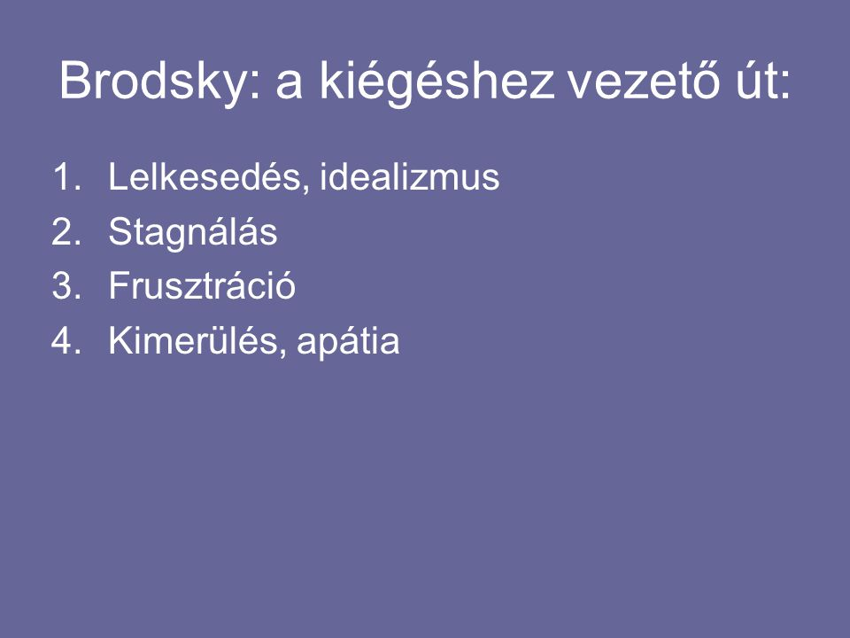 Brodsky: a kiégéshez vezető út: