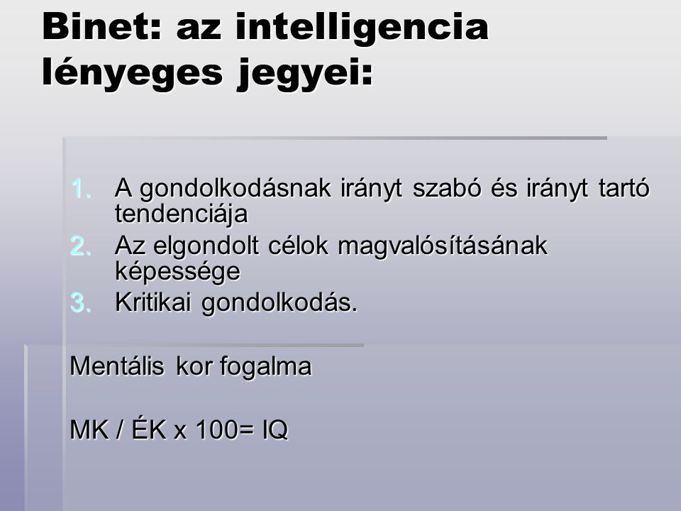 Binet: az intelligencia lényeges jegyei: