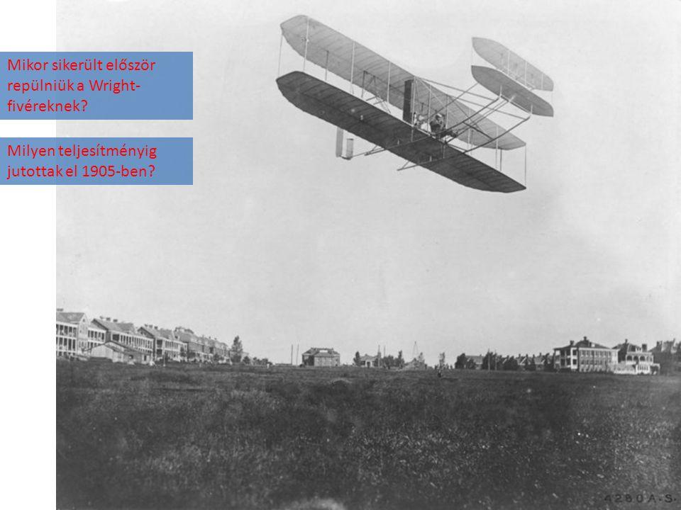 Mikor sikerült először repülniük a Wright-fivéreknek