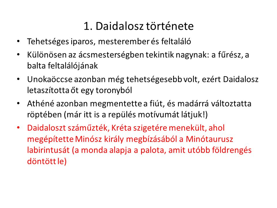 1. Daidalosz története Tehetséges iparos, mesterember és feltaláló