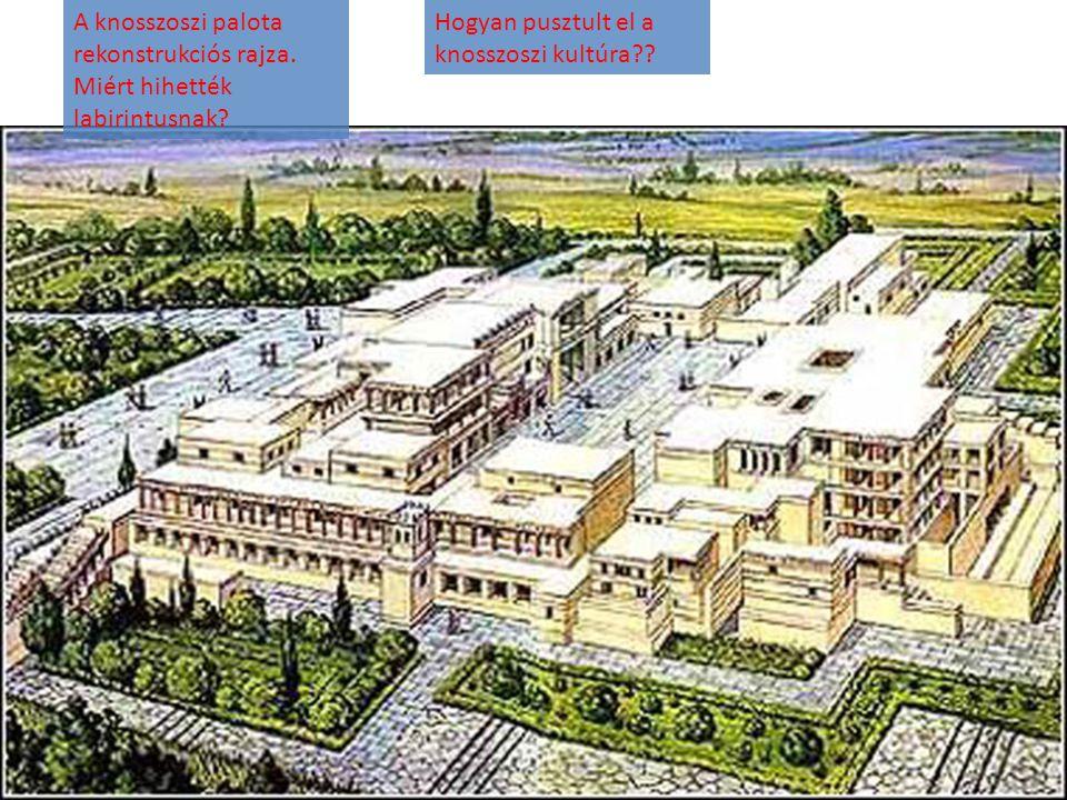 A knosszoszi palota rekonstrukciós rajza. Miért hihették labirintusnak