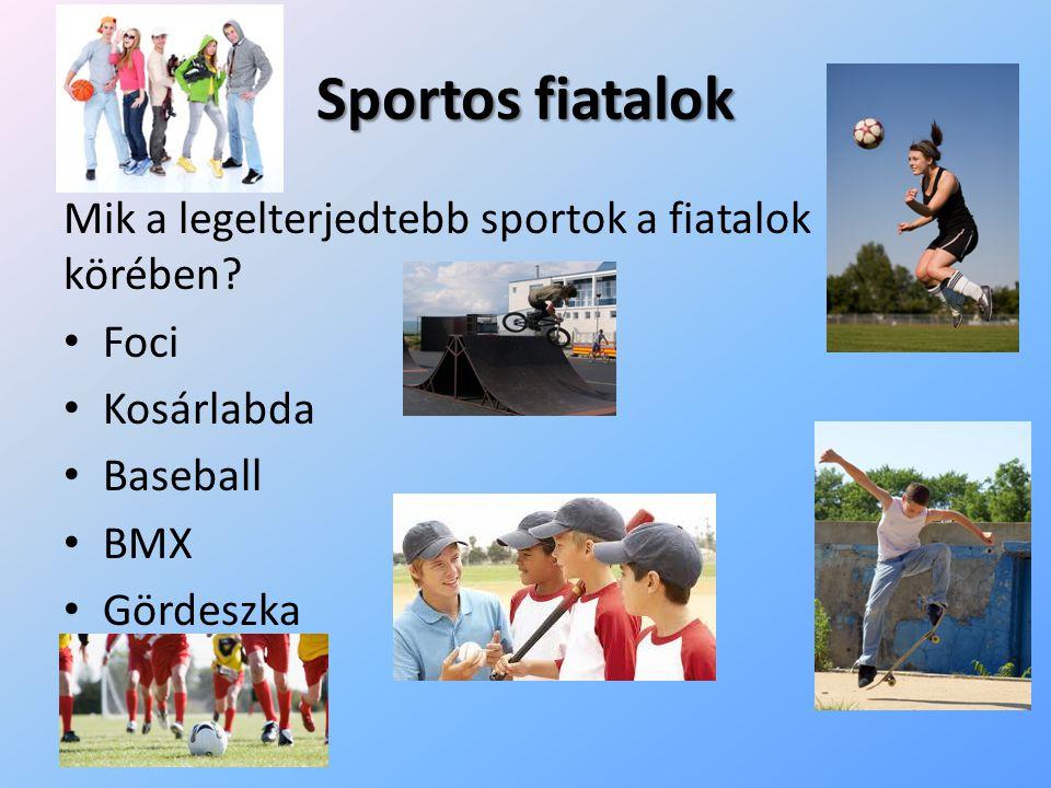Sportos fiatalok Mik a legelterjedtebb sportok a fiatalok körében