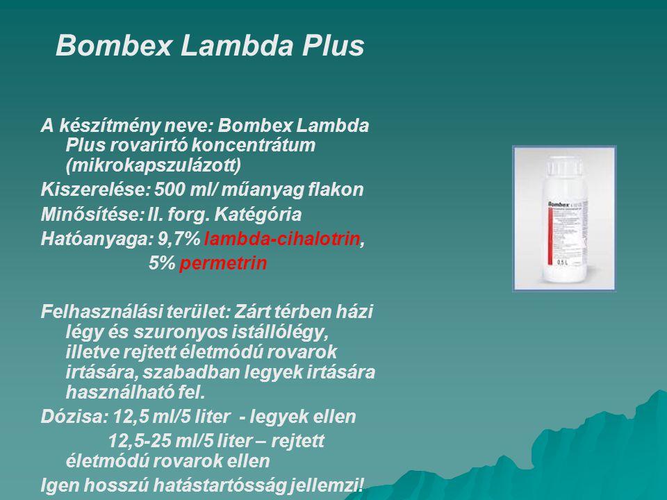 Bombex Lambda Plus A készítmény neve: Bombex Lambda Plus rovarirtó koncentrátum (mikrokapszulázott)