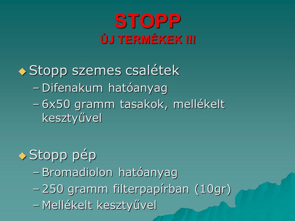 STOPP ÚJ TERMÉKEK !!! Stopp szemes csalétek Stopp pép