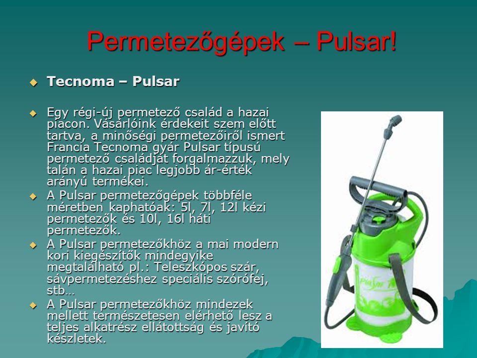 Permetezőgépek – Pulsar!