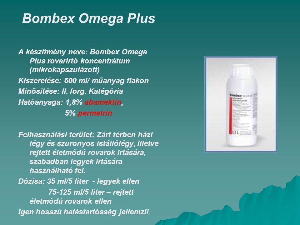 Bombex Omega Plus A készítmény neve: Bombex Omega Plus rovarirtó koncentrátum (mikrokapszulázott) Kiszerelése: 500 ml/ műanyag flakon.