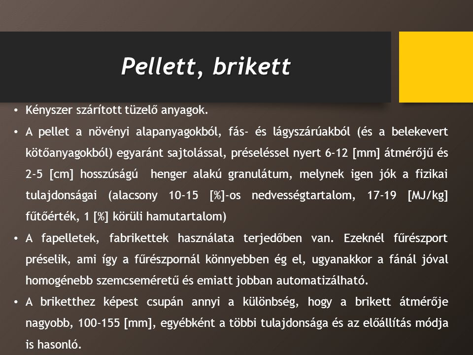 Pellett, brikett Kényszer szárított tüzelő anyagok.