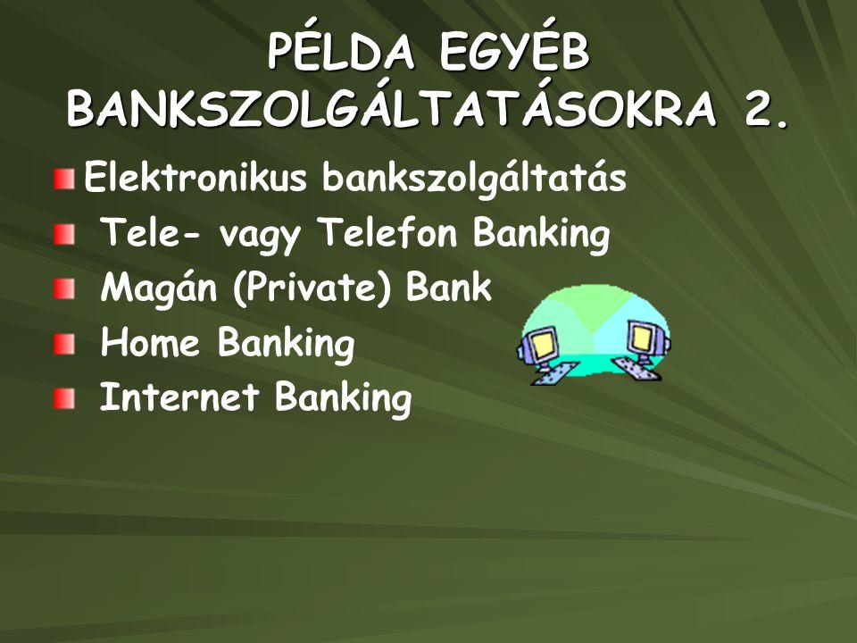 PÉLDA EGYÉB BANKSZOLGÁLTATÁSOKRA 2.