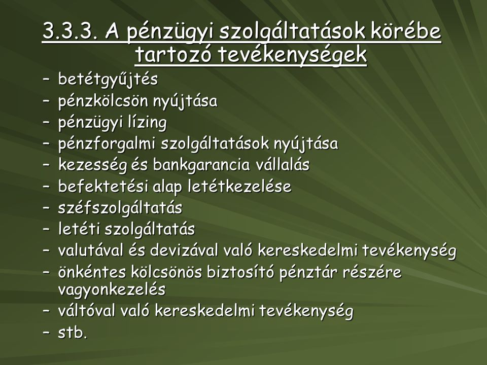 3.3.3. A pénzügyi szolgáltatások körébe tartozó tevékenységek