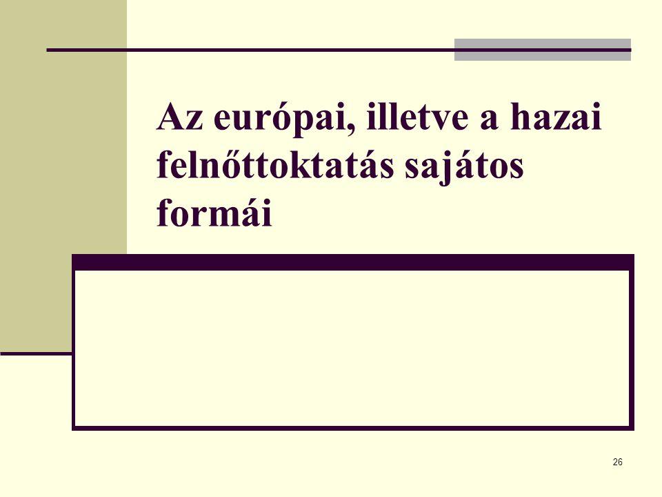 Az európai, illetve a hazai felnőttoktatás sajátos formái