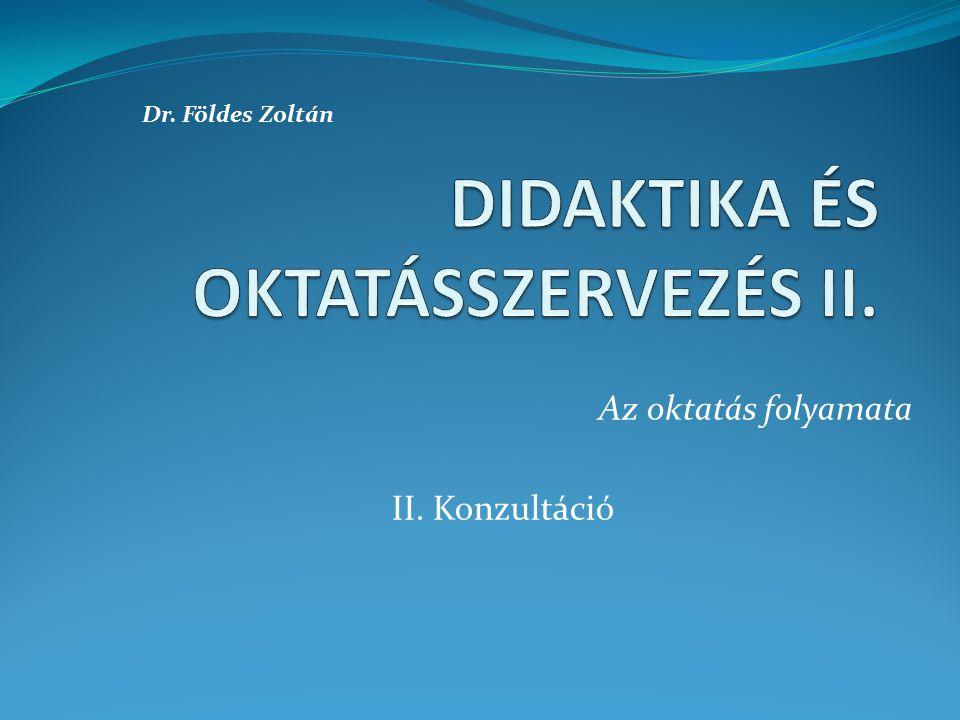 DIDAKTIKA ÉS OKTATÁSSZERVEZÉS II.