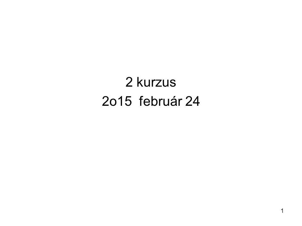 2 kurzus 2o15 február 24